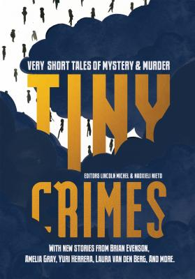 Image for Tiny Crimes: Very Short Tales of Mystery and Murder