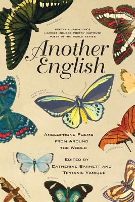 Another English: Anglophone Poems from Around the World, Catherine Barnett, Tiphanie Yanique