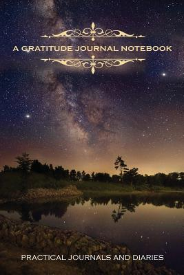 Image for A Gratitude Journal Notebook (Practical Journals and Diaries) (Volume 8)