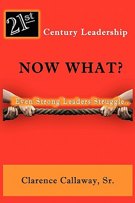 Image for 21st Century Leadership Now What?