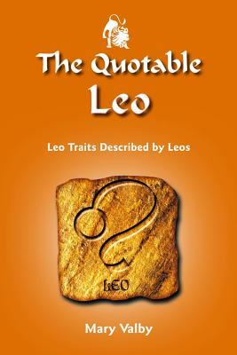 Image for The Quotable Leo: Leo Traits Described by Leos (The Quotable Zodiac series)