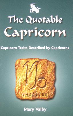 Image for The Quotable Capricorn: Capricorn Traits Described by Capricorns