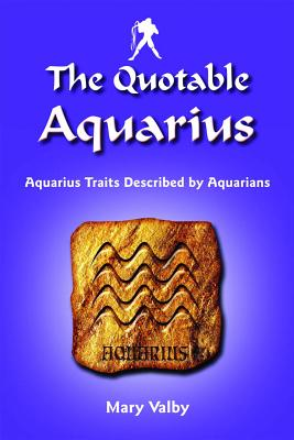 Image for The Quotable Aquarius: Aquarius Traits Described by Aquarians