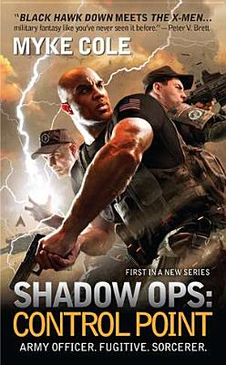 Shadow Ops: Control Point, Myke Cole