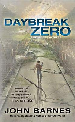 Daybreak Zero (A Novel of Daybreak), John Barnes