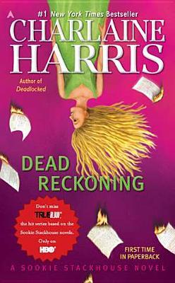 Dead Reckoning: A Sookie Stackhouse Novel (Sookie Stackhouse/True Blood), Charlaine Harris