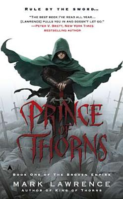 Prince of Thorns (The Broken Empire), Mark Lawrence