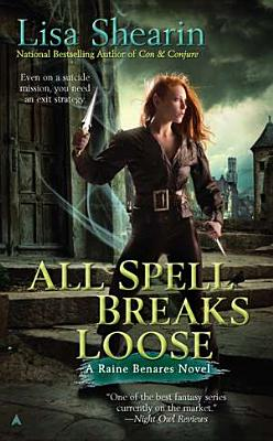 "Image for ""All Spell Breaks Loose (Raine Benares, Book 6)"""