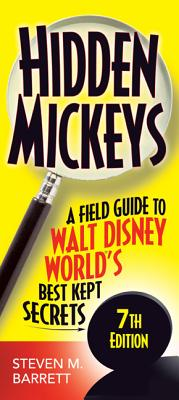 Image for Hidden Mickeys: A Field Guide to Walt Disney World's Best Kept Secrets