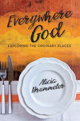 Image for Everywhere God: Exploring the Ordinary Places