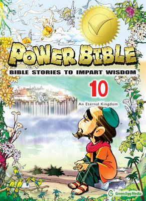 Image for Power Bible: Bible Stories to Impart Wisdom, # 10 - An Eternal Kingdom.