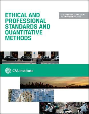 Image for CFA Level I 2014, Volume 1: Ethical and Professional Standards and Quantitative Methods (CFA Curriculum 2014)
