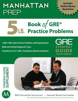 5 lb. Book of GRE Practice Problems, - Manhattan Prep