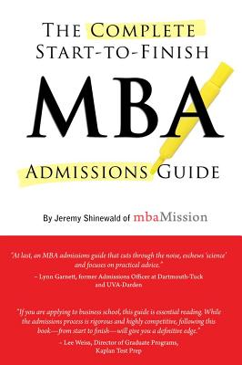 Image for Complete Start-to-Finish MBA Admissions Guide