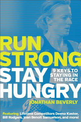 Image for Run Strong, Stay Hungry: 9 Keys to Staying in the Race