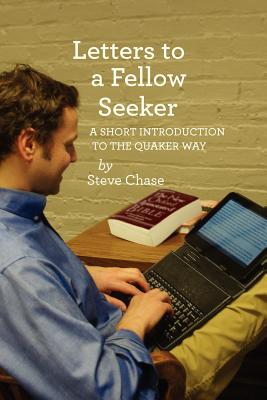 Letters to a Fellow Seeker, Chase, Steve
