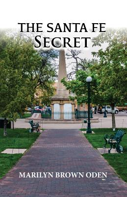 The Santa Fe Secret (First), Marilyn Brown Oden