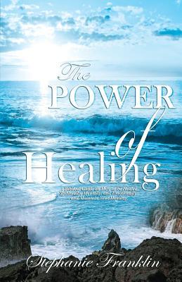 The Power of Healing, Franklin, Stephanie