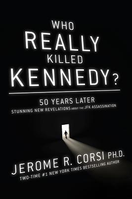 Image for Who Really Killed Kennedy?: 50 Years Later: Stunning New Revelations About the JFK Assassination