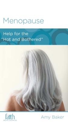 Image for Menopause: Help for the 'Hot and Bothered'