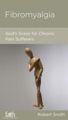 Image for Fibromyalgia: God's Grace for Chronic Pain Sufferers