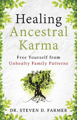 Image for Healing Ancestral Karma: Free Yourself from Unhealthy Family Patterns