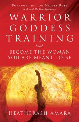 Image for Warrior Goddess Training: Become the Woman You Are Meant to Be