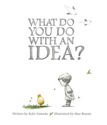 What Do You Do With an Idea?, Kobi Yamada
