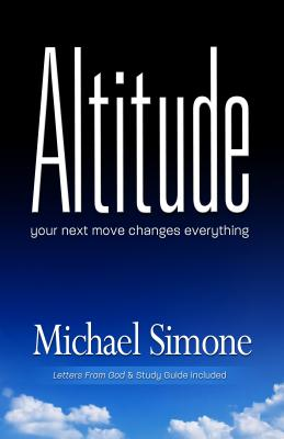 Altitude: Your Next Move Changes Everything, Simone, Michael