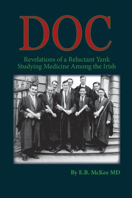 Image for Doc: Revelations of a Reluctant Yank Studying Medicine Among the Irish