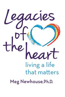 Image for Legacies of the Heart: Living a Life That Matters