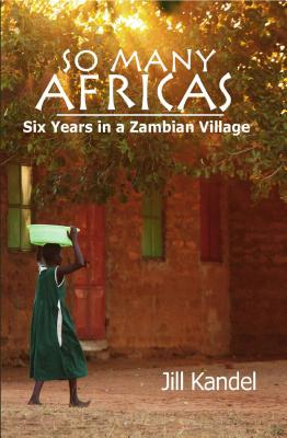 Image for So Many Africas: Six Years in a Zambian Village
