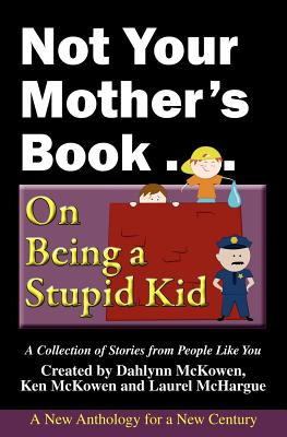 Image for Not Your Mother's Book . . . On Being a Stupid Kid