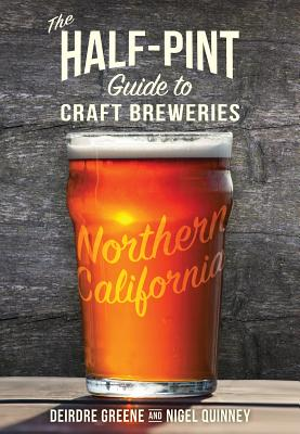 Image for The Half-Pint Guide to Craft Breweries: Northern California (Half-Pint Guides)