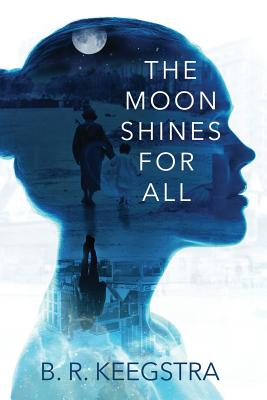 The Moon Shines For All, B. R. Keegstra