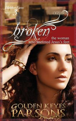 Broken: The Woman Who Anointed Jesus's Feet, Parsons, Golden Keyes