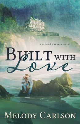Built with Love, Melody Carlson