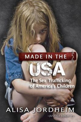 Image for Made in the U.S.A.: The Sex Trafficking of America's Children