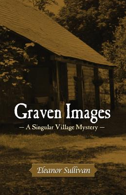 Image for Graven Images: A Singular Village Mystery
