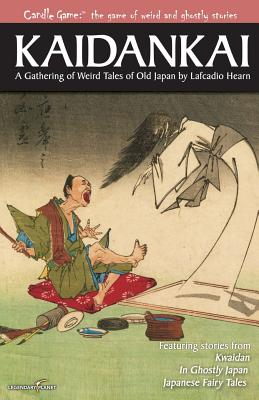 Image for Candle Game:TM Kaidankai: A Gathering of Weird Tales of Old Japan by Lafcadio Hearn (Candle Game:? The Game of Weird and Ghostly Stories) (Volume 1)