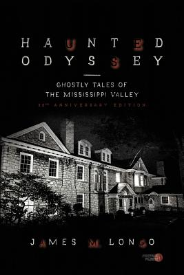 Image for Haunted Odyssey: Ghostly Tales of the Mississippi Valley (Volume 1)