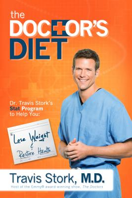 Image for The Doctor's Diet: Dr. Travis Stork's STAT Program to Help You Lose Weight & Restore Health