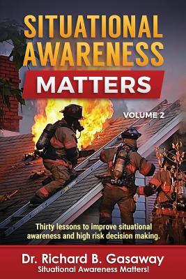 Situational Awareness Matters: Volume 2, Gasaway, Dr. Richard Bruce