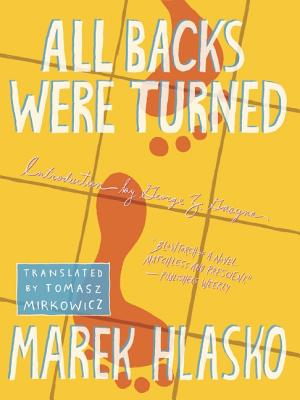 All Backs Were Turned (Rebel Lit), Hlasko, Marek
