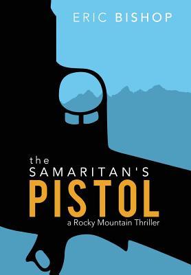 Image for The Samaritan's Pistol