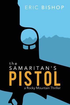 The Samaritan's Pistol, Eric Bishop