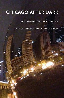Image for Chicago After Dark: A City All-Star Student Anthology