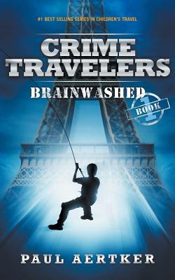 Image for Brainwashed: Crime Travelers Spy School Mystery & International Adventure Series Book 1