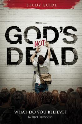 God's Not Dead Adult Study Guide: What Do You Believe?, Broocks, Rice