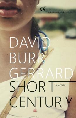 Short Century: A Novel, Gerrard, David Burr